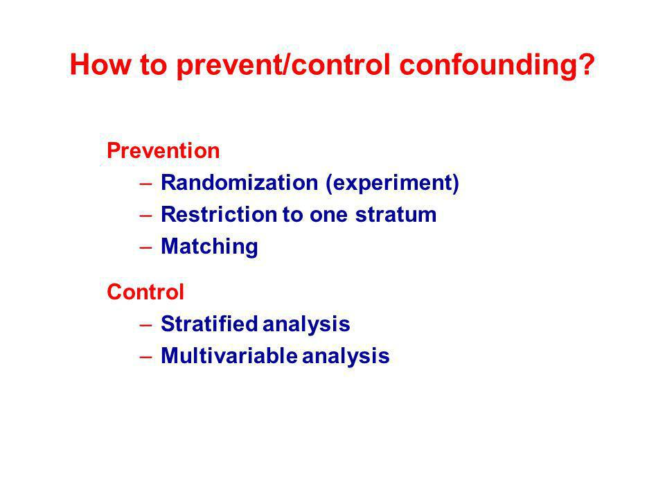 How to prevent/control confounding