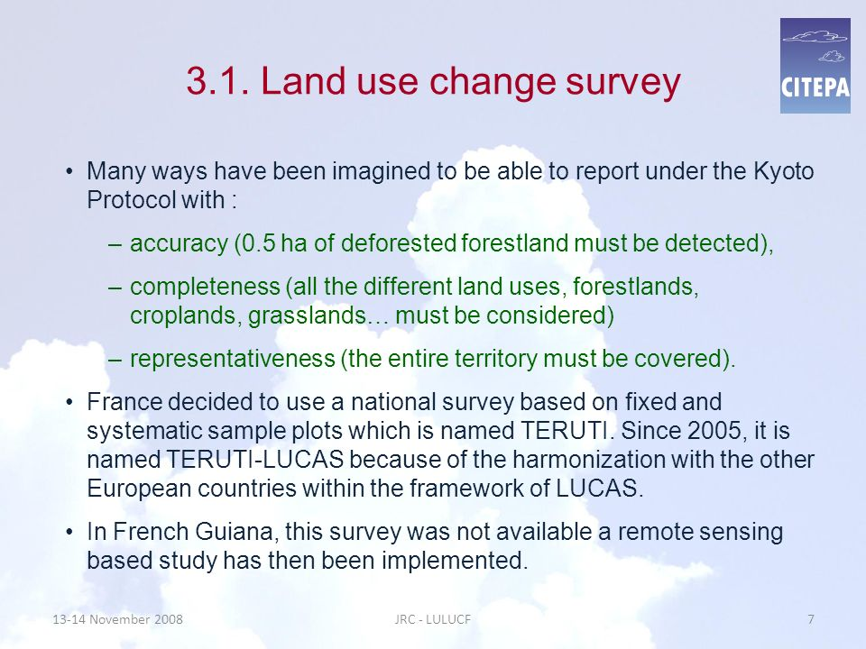 3.1. Land use change survey Many ways have been imagined to be able to report under the Kyoto Protocol with :