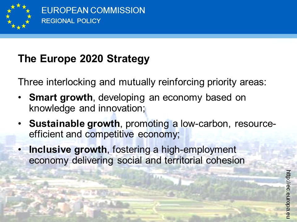 The Europe 2020 Strategy Three interlocking and mutually reinforcing priority areas:
