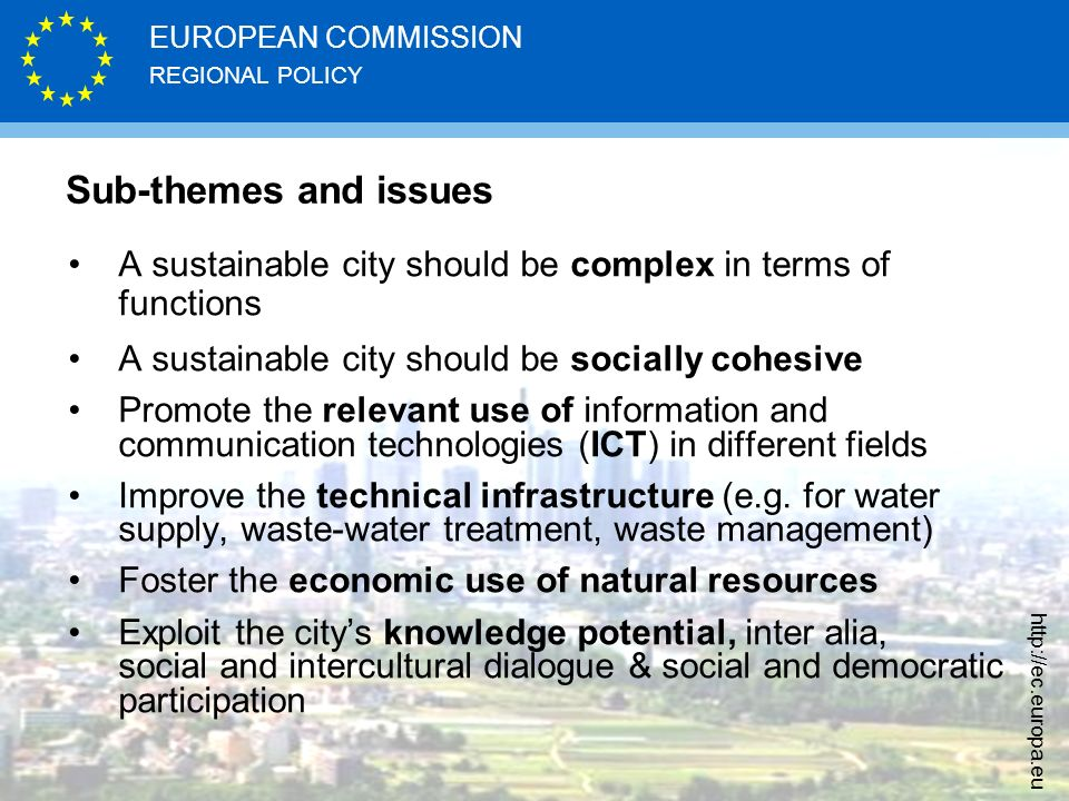 Sub-themes and issues A sustainable city should be complex in terms of functions. A sustainable city should be socially cohesive.