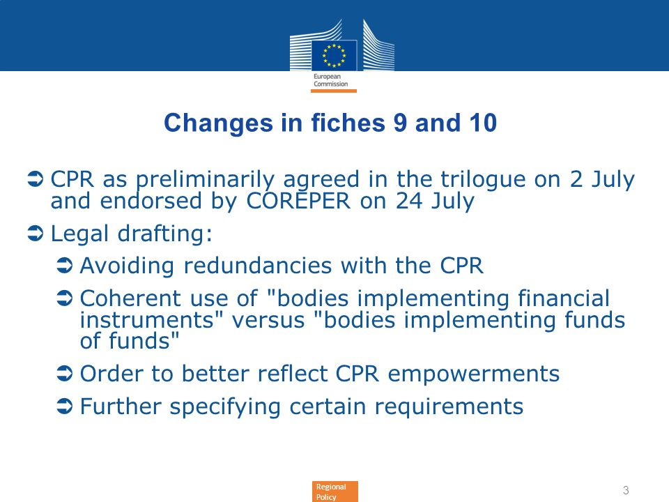 Changes in fiches 9 and 10 CPR as preliminarily agreed in the trilogue on 2 July and endorsed by COREPER on 24 July.