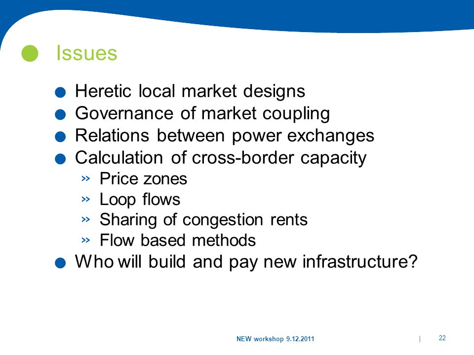 Issues Heretic local market designs Governance of market coupling