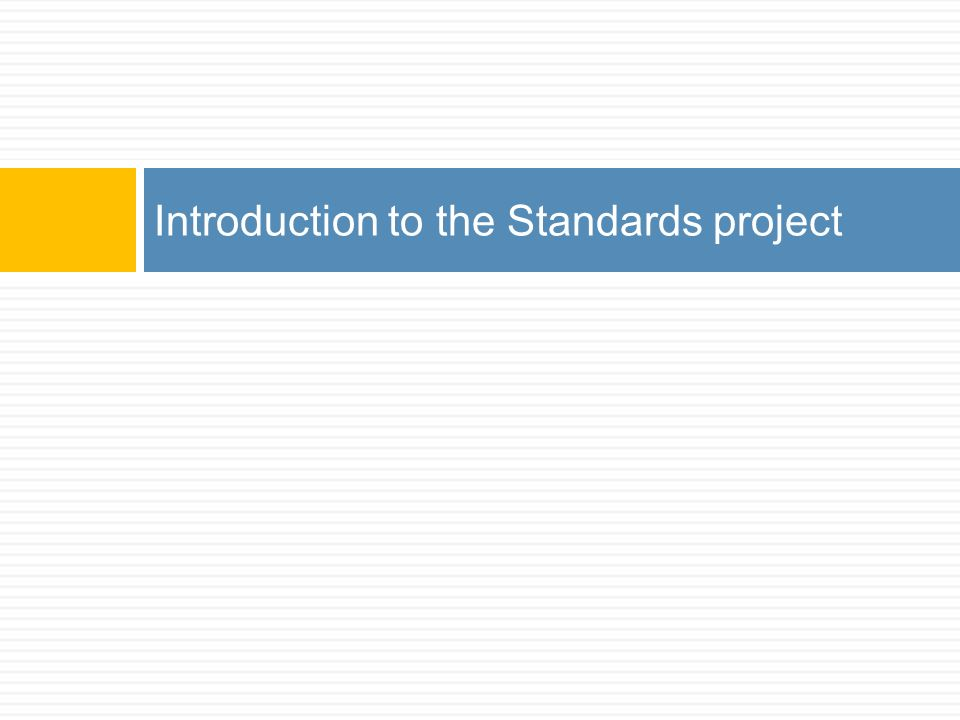 Introduction to the Standards project