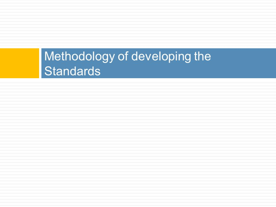 Methodology of developing the Standards