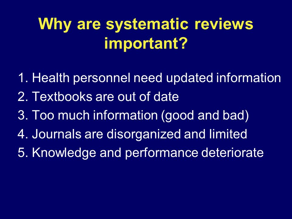 Why are systematic reviews important