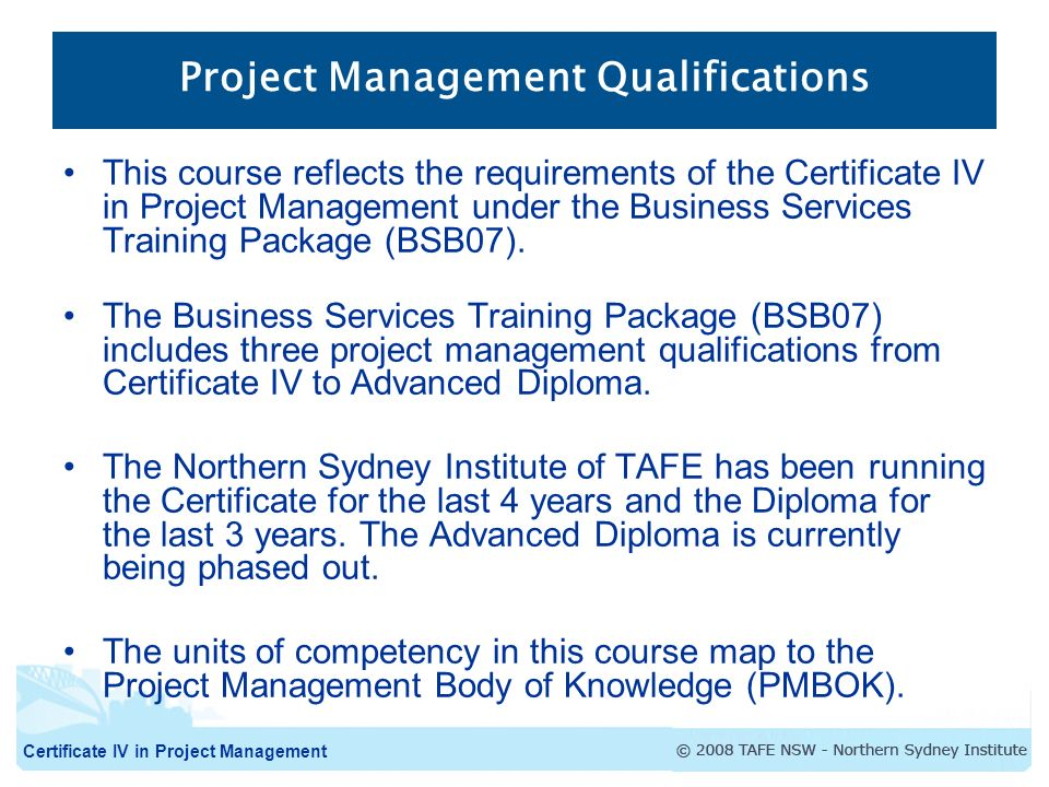 project manager qualifications Training providers, don't feel left out if you don't see your company listed on our site if you have a course we need to know about, please fill out our online training submission form.