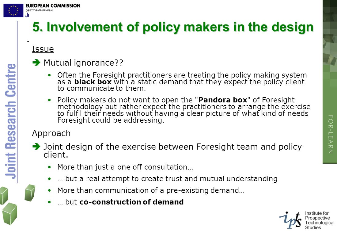5. Involvement of policy makers in the design