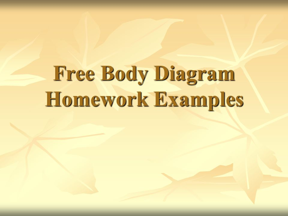 Free Body Diagram Homework Examples