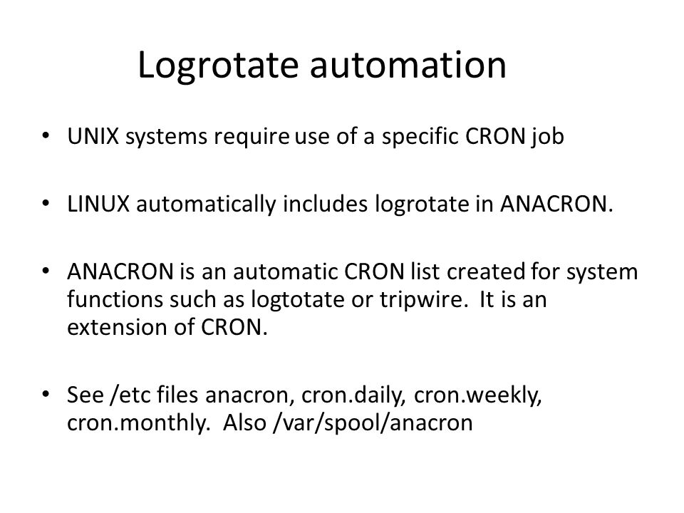 Logrotate automation UNIX systems require use of a specific CRON job