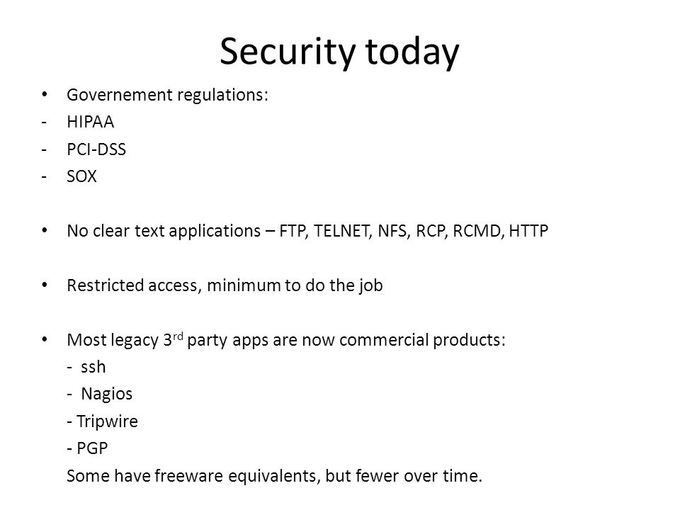 Security today Governement regulations: HIPAA PCI-DSS SOX