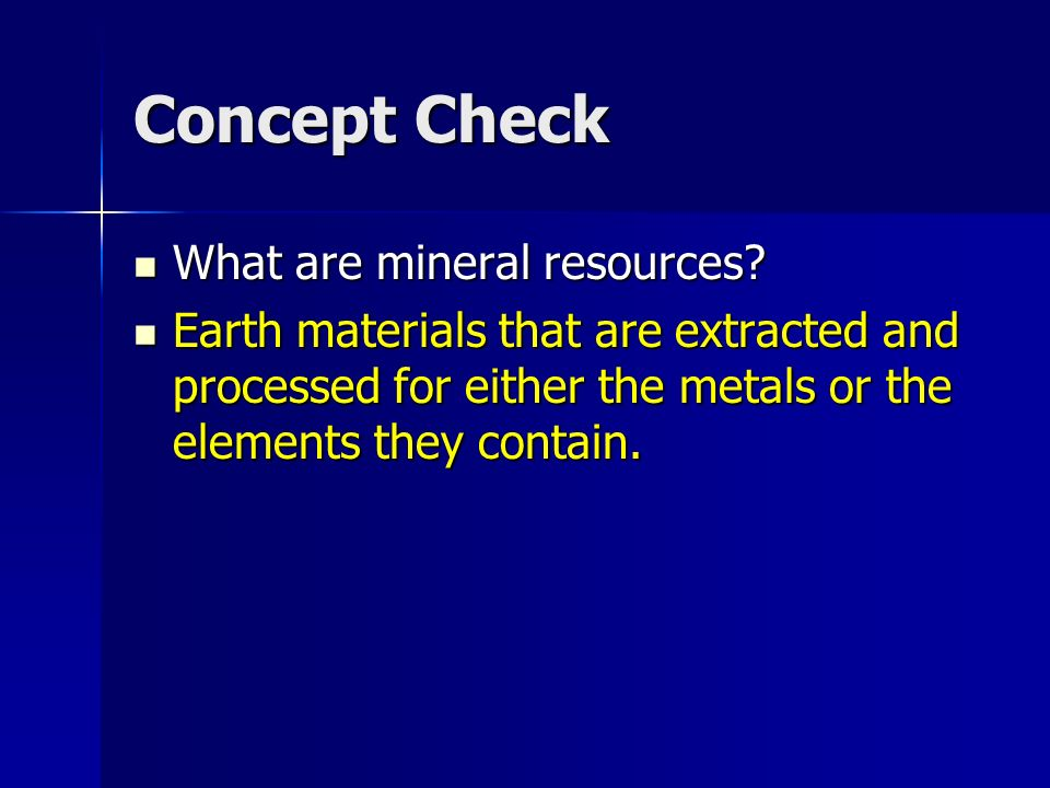 Concept Check What are mineral resources