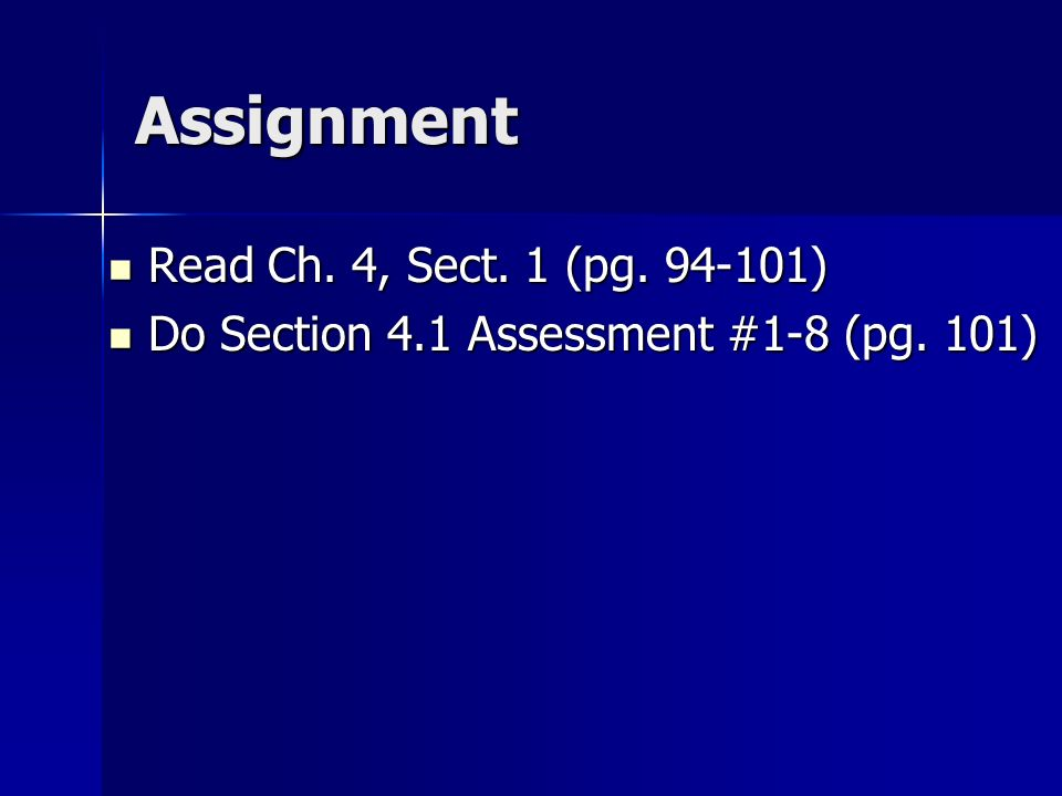 Assignment Read Ch. 4, Sect. 1 (pg )