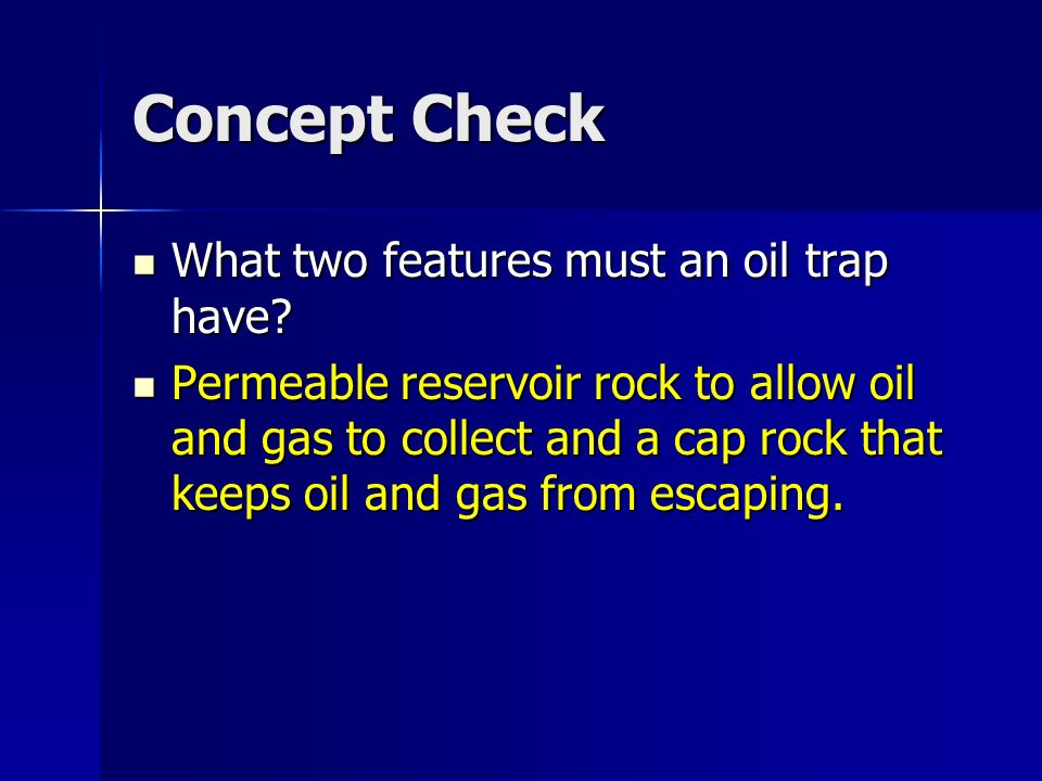 Concept Check What two features must an oil trap have