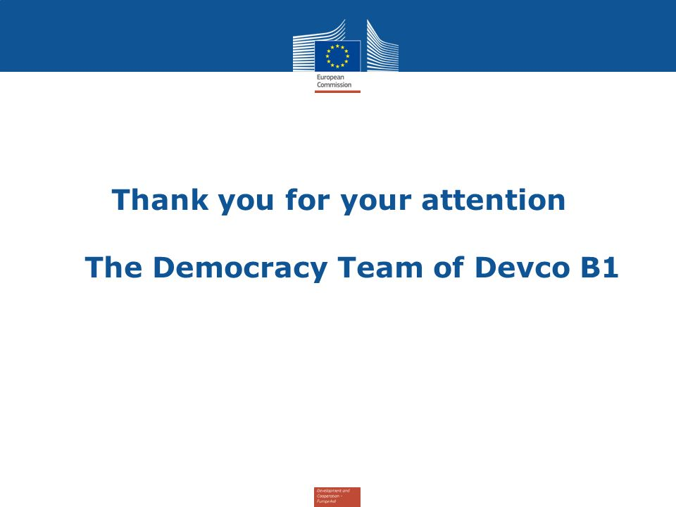 Thank you for your attention The Democracy Team of Devco B1