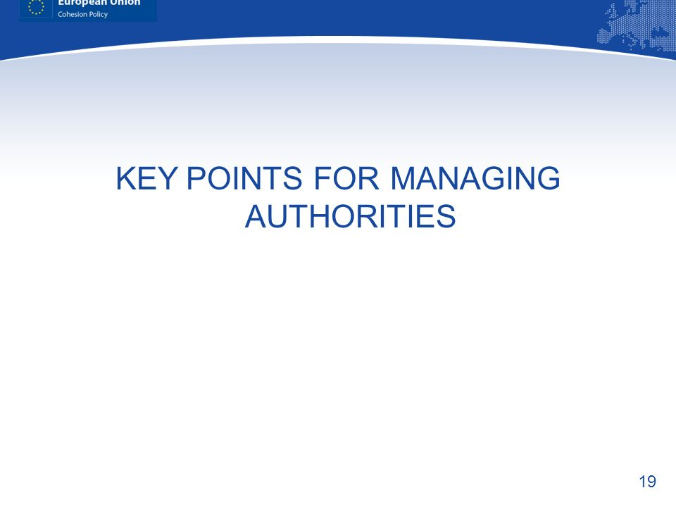 KEY POINTS FOR MANAGING AUTHORITIES