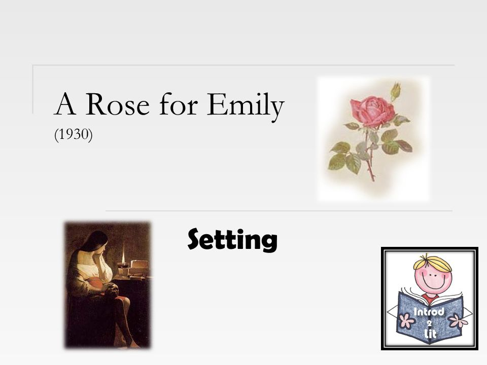 a rose for emily setting