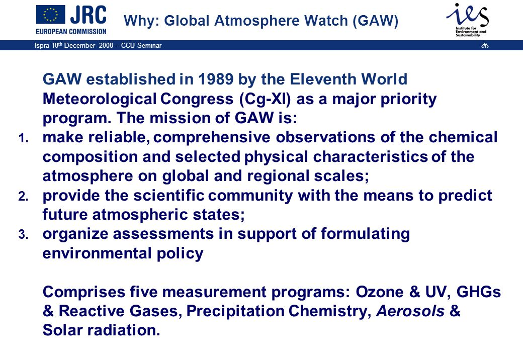 Why: Global Atmosphere Watch (GAW)