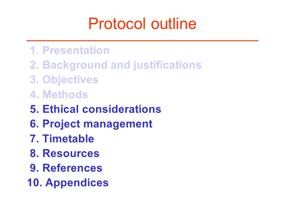 Protocol outline 1. Presentation 2. Background and justifications