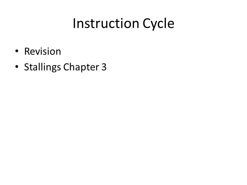 Instruction Cycle Revision Stallings Chapter 3 35