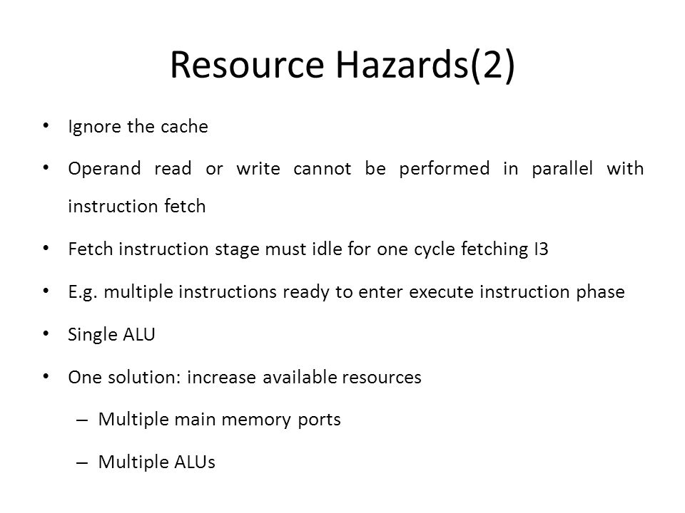 Resource Hazards(2) Ignore the cache