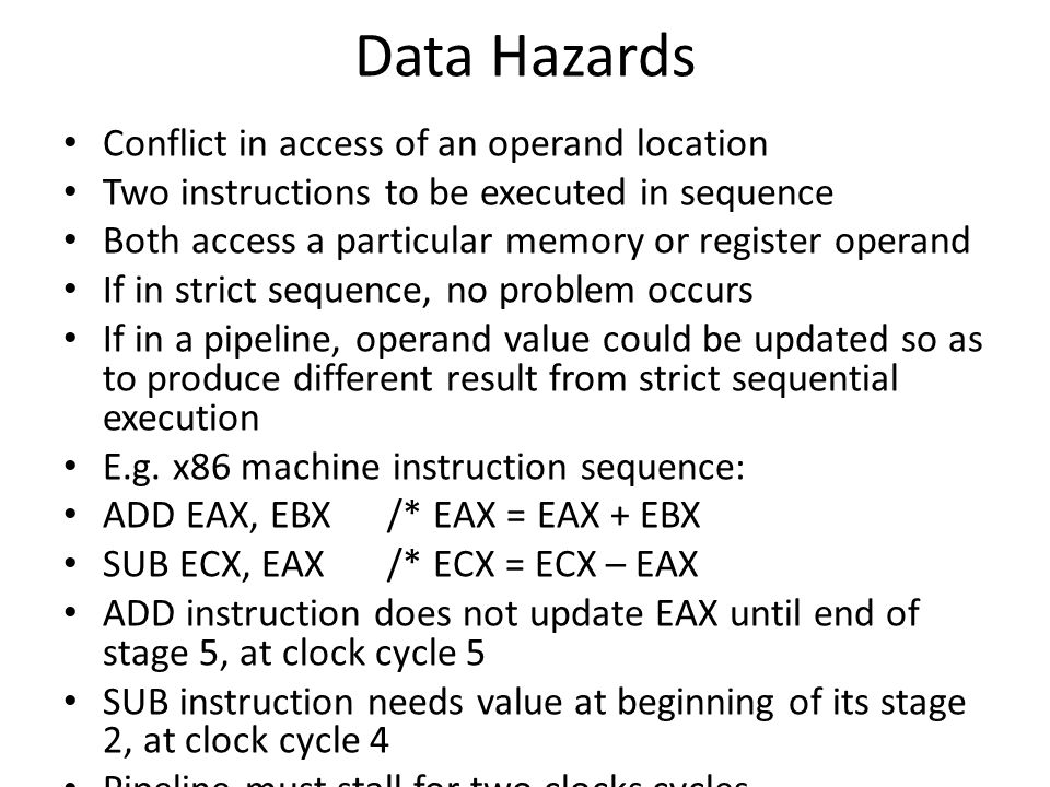 Data Hazards Conflict in access of an operand location