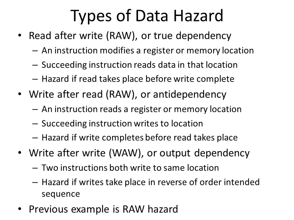 Types of Data Hazard Read after write (RAW), or true dependency