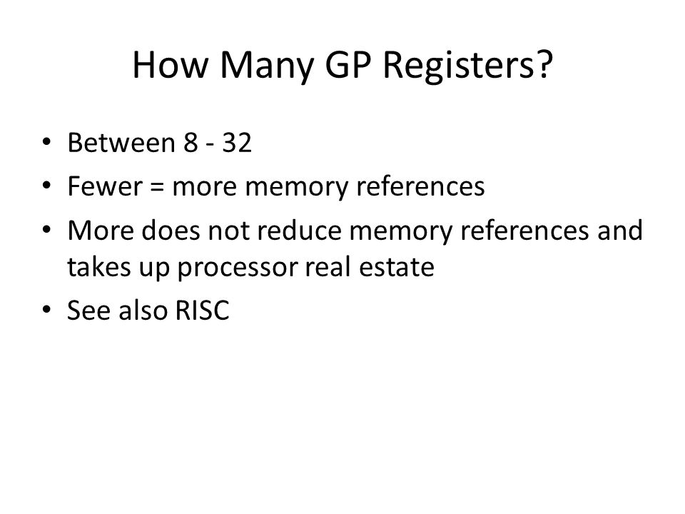 How Many GP Registers Between Fewer = more memory references
