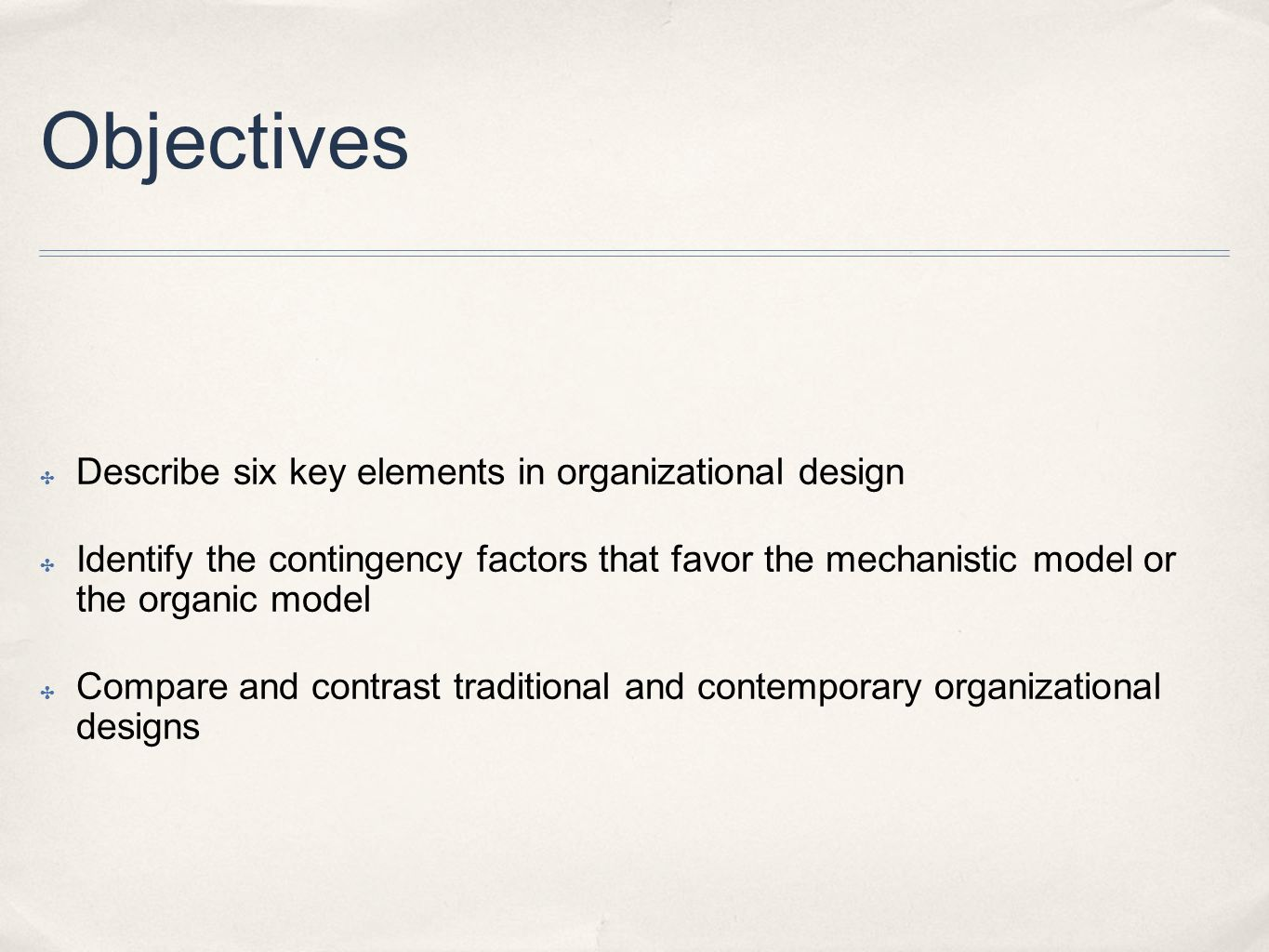 Objectives Describe six key elements in organizational design