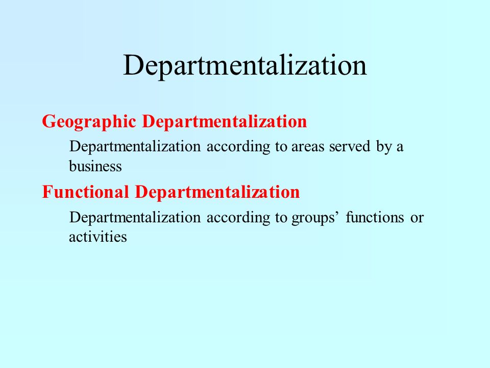 Departmentalization Geographic Departmentalization