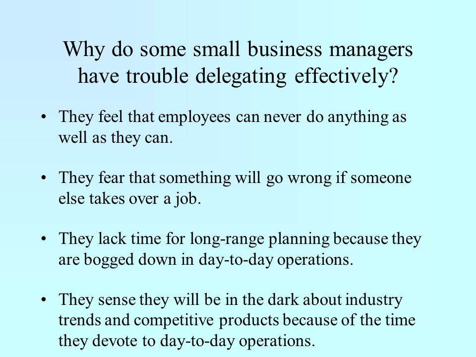 Why do some small business managers have trouble delegating effectively