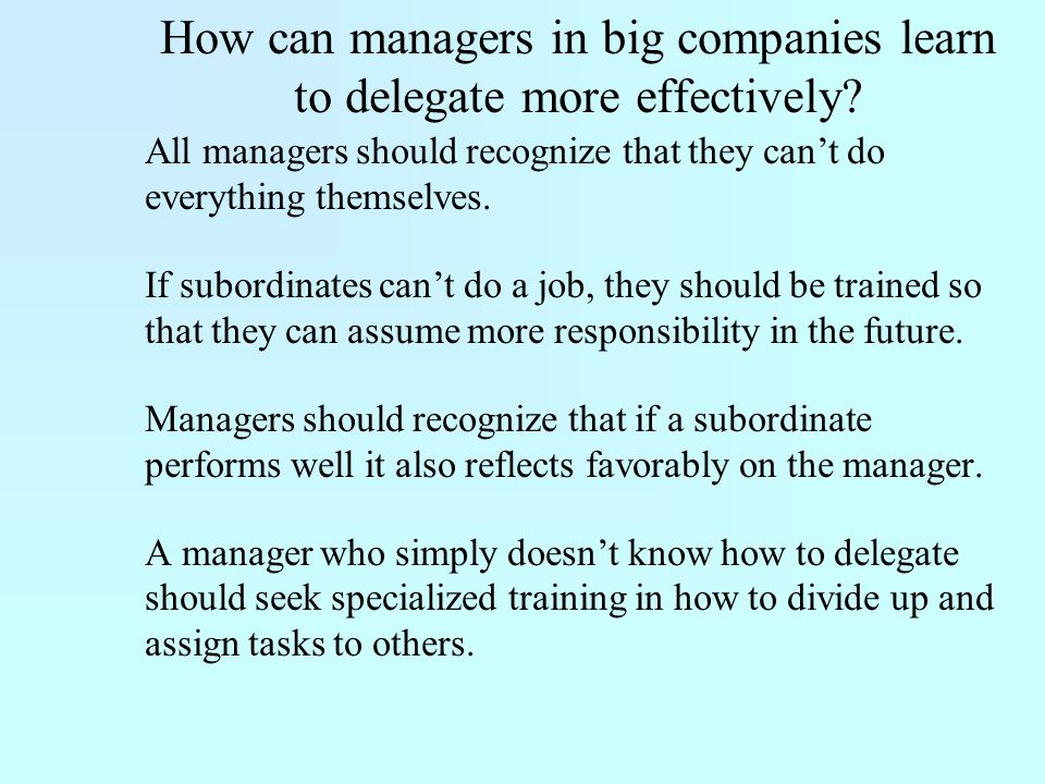 How can managers in big companies learn to delegate more effectively