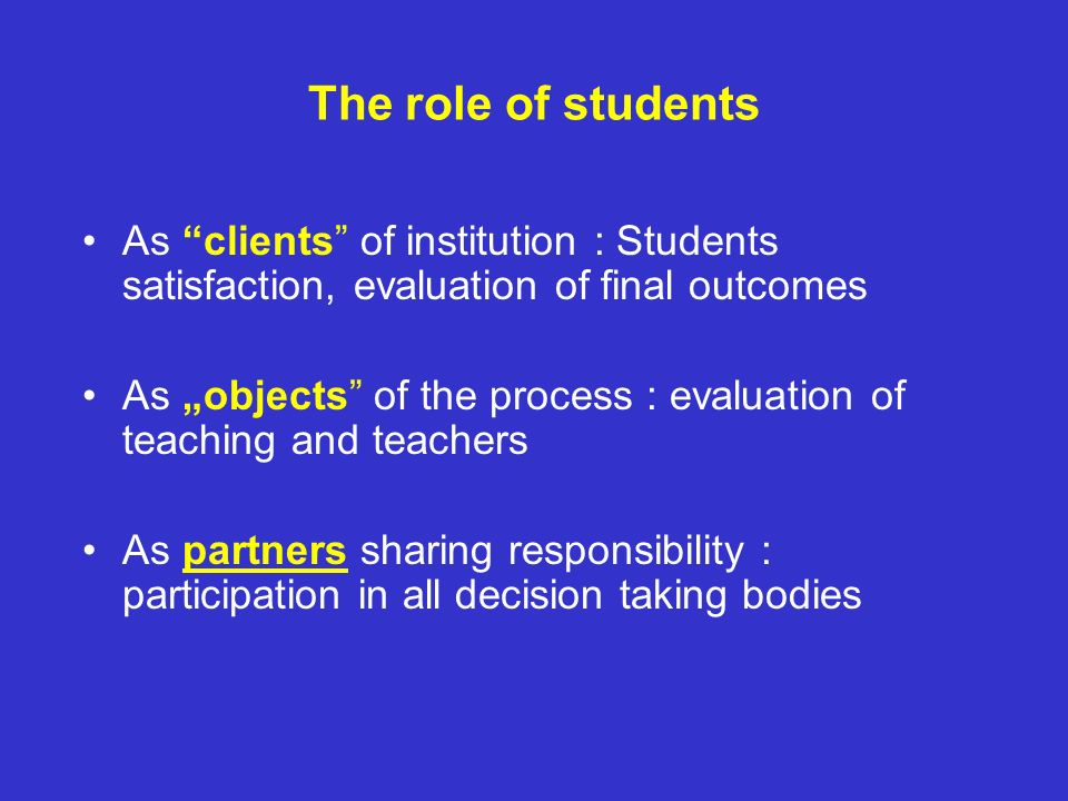 The role of students As clients of institution : Students satisfaction, evaluation of final outcomes.