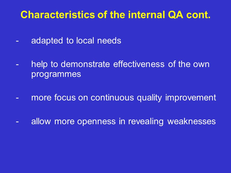 Characteristics of the internal QA cont.