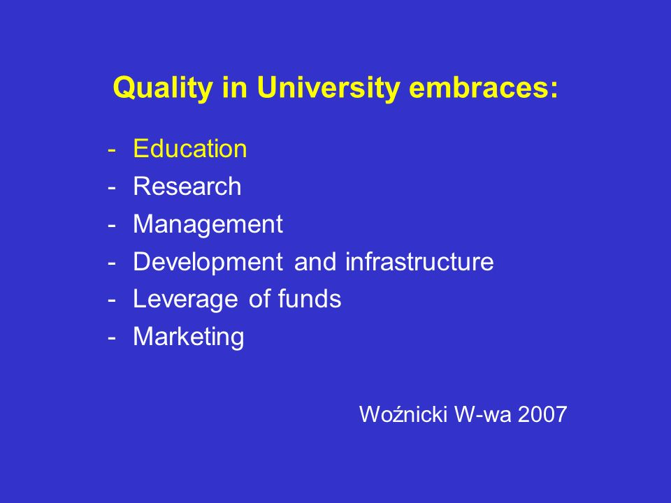 Quality in University embraces: