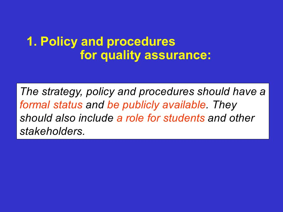 1. Policy and procedures for quality assurance: