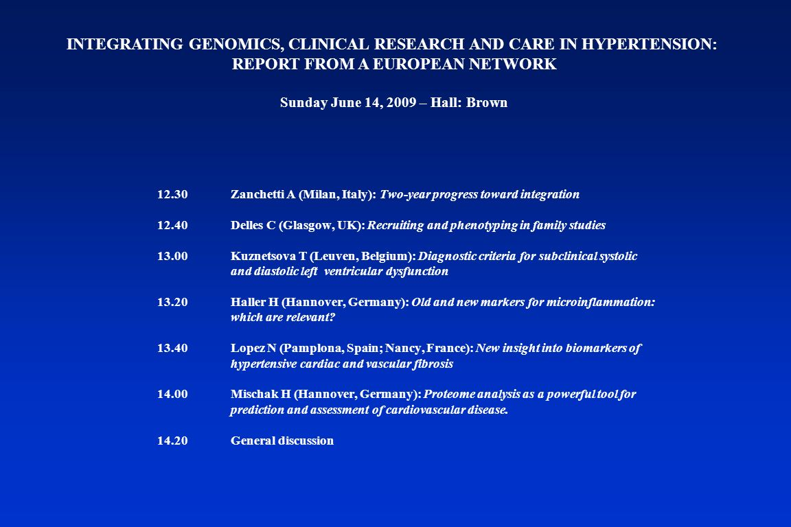 INTEGRATING GENOMICS, CLINICAL RESEARCH AND CARE IN HYPERTENSION:
