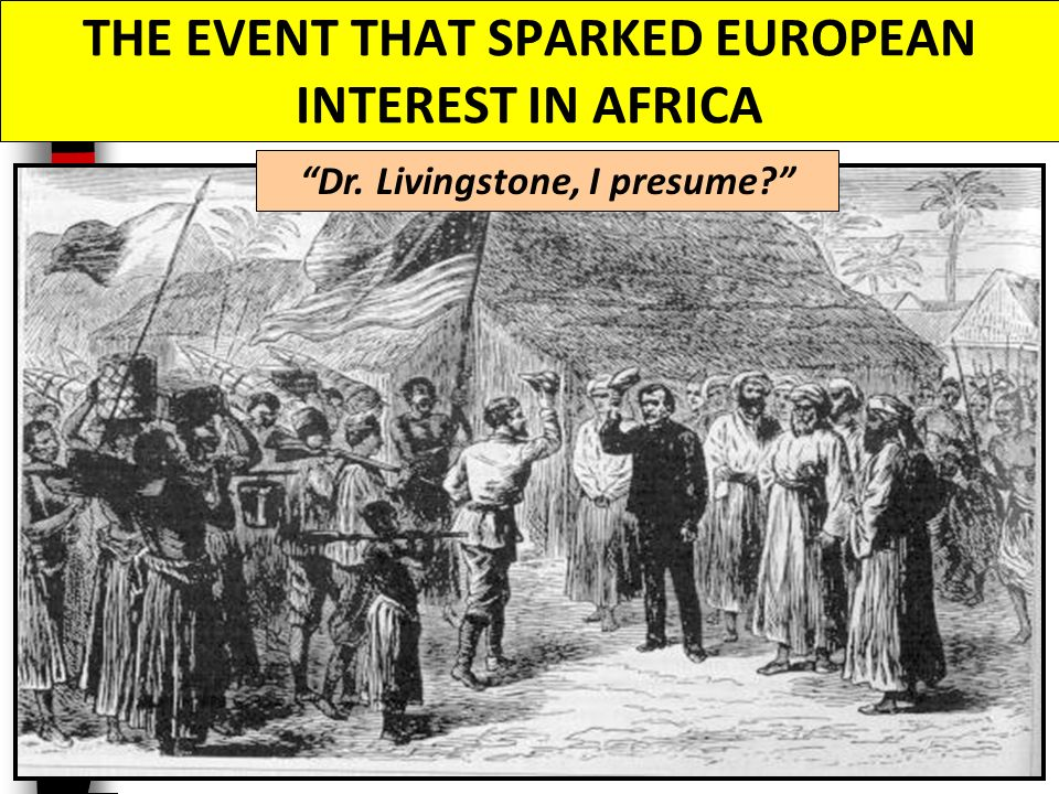 THE EVENT THAT SPARKED EUROPEAN INTEREST IN AFRICA