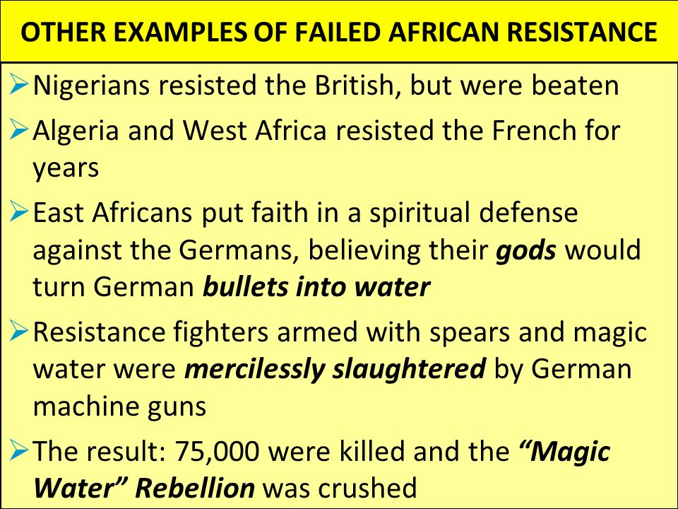 OTHER EXAMPLES OF FAILED AFRICAN RESISTANCE