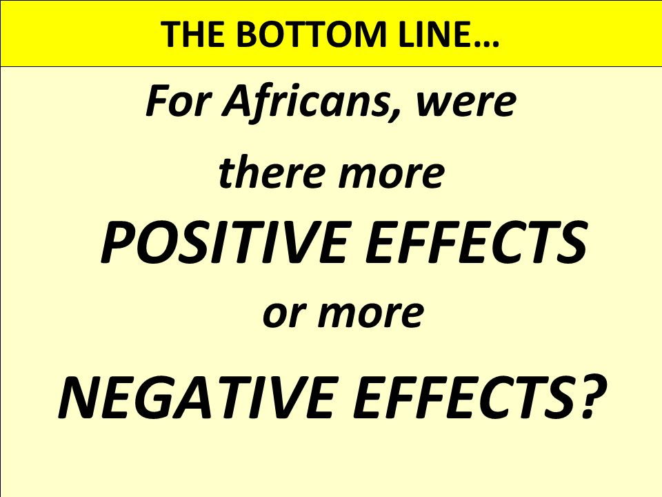 there more POSITIVE EFFECTS or more