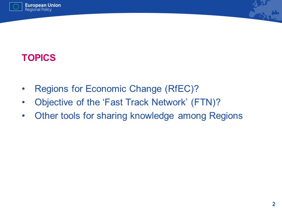 TOPICS Regions for Economic Change (RfEC). Objective of the 'Fast Track Network' (FTN).