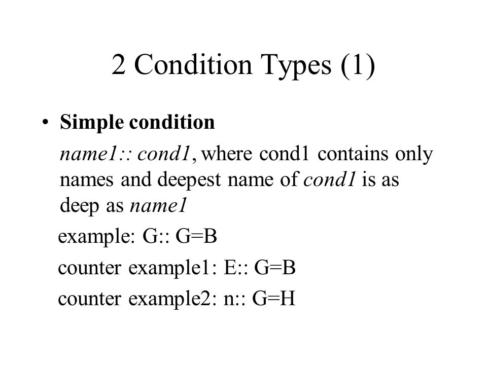 2 Condition Types (1) Simple condition