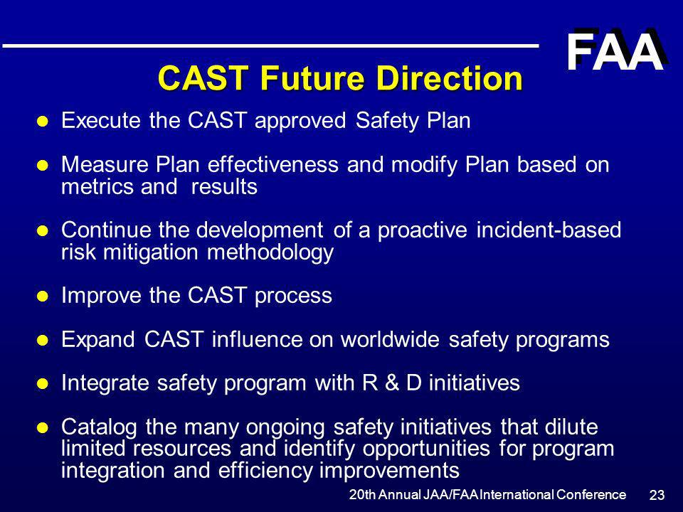 CAST Future Direction Execute the CAST approved Safety Plan