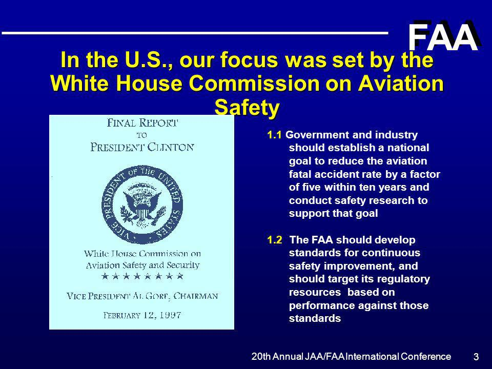 In the U.S., our focus was set by the White House Commission on Aviation Safety