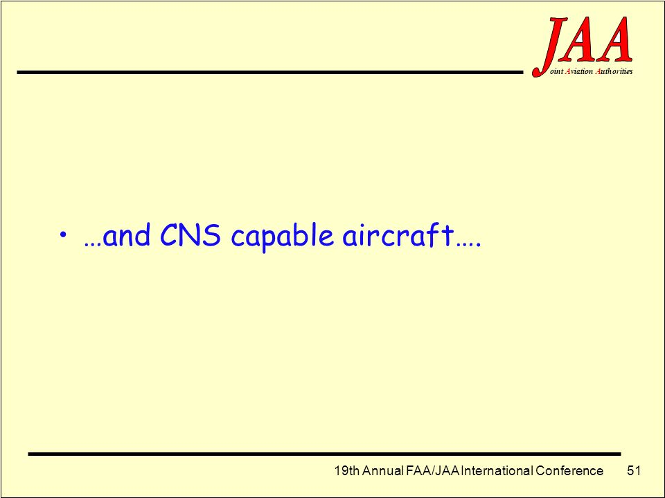 …and CNS capable aircraft….