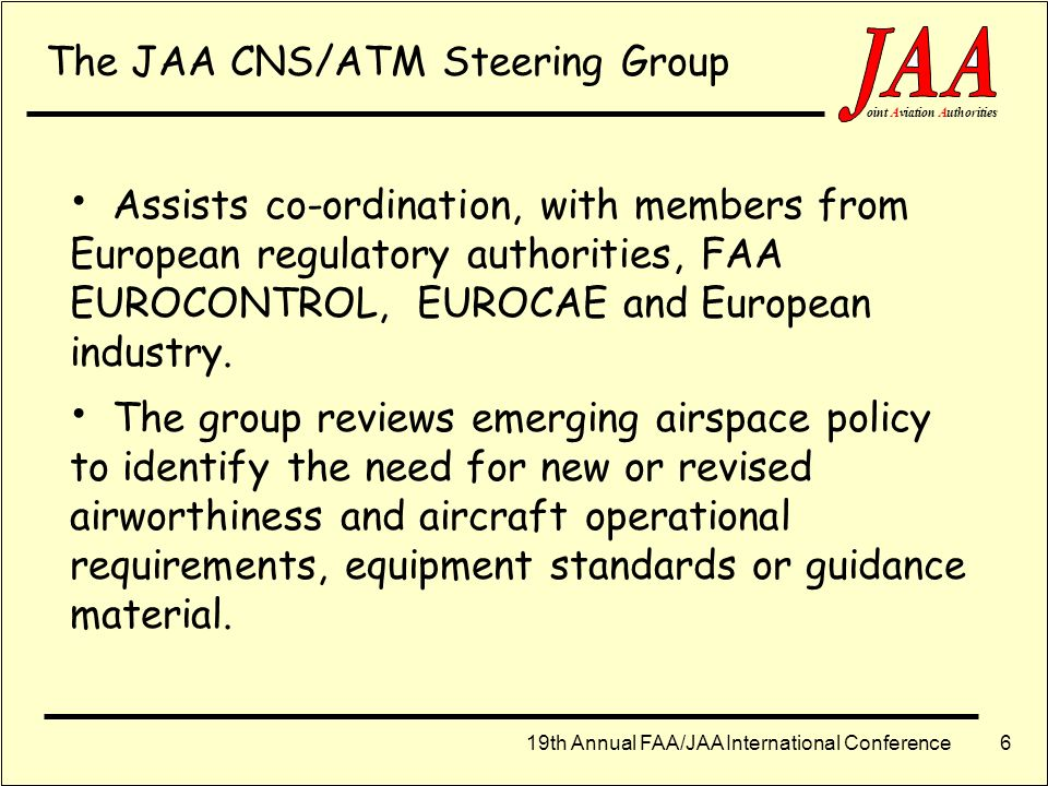The JAA CNS/ATM Steering Group