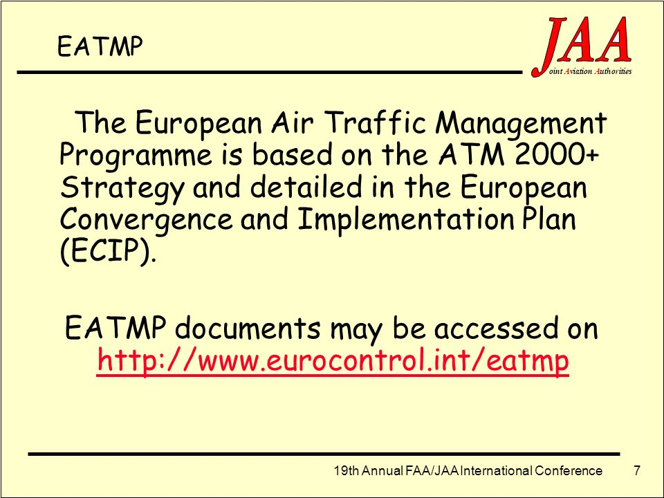 EATMP documents may be accessed on http://www.eurocontrol.int/eatmp