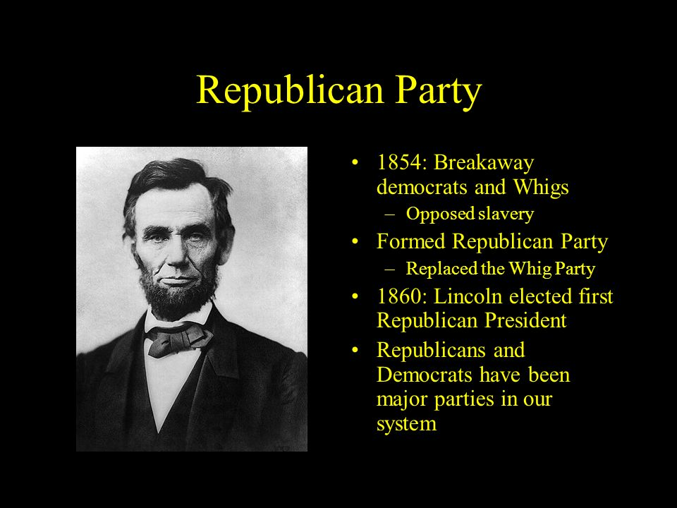 Republican Party 1854: Breakaway democrats and Whigs