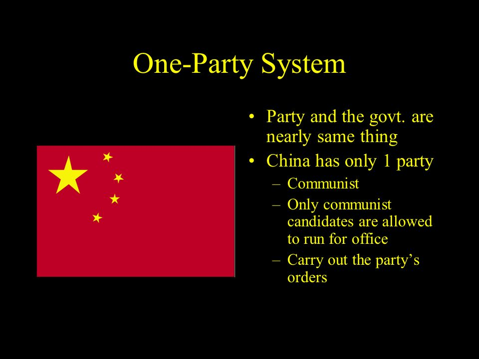 One-Party System Party and the govt. are nearly same thing