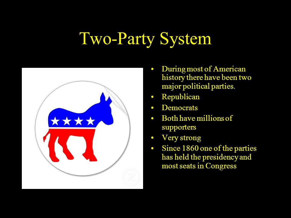 Two-Party System During most of American history there have been two major political parties. Republican.