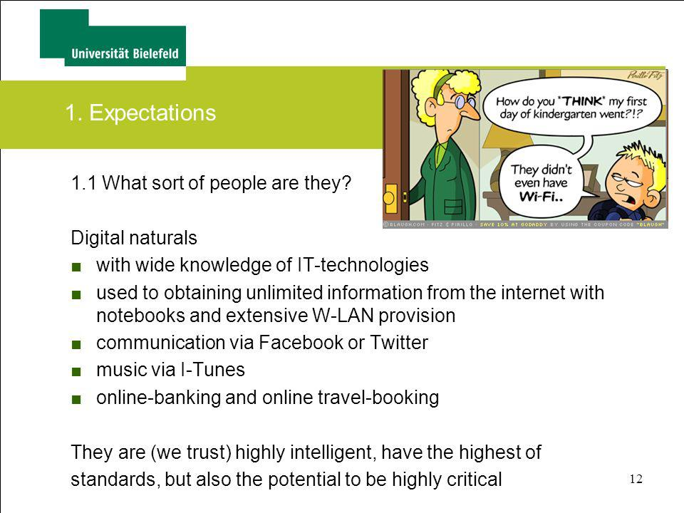 1. Expectations 1.1 What sort of people are they Digital naturals
